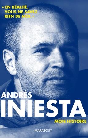 Livre Andres Iniesta Mon Histoire