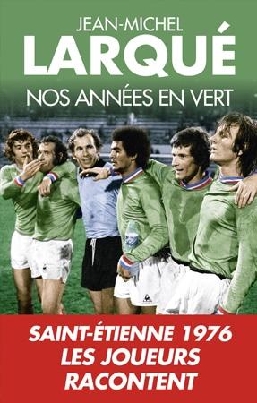 Livre Saint Etienne Nos Annees en Vert