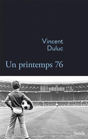 Livre Saint Etienne Vincent Duluc Un Printemps 76