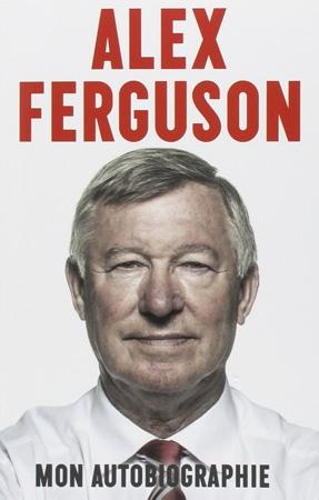 Livre Alex Ferguson Mon Autobiographie