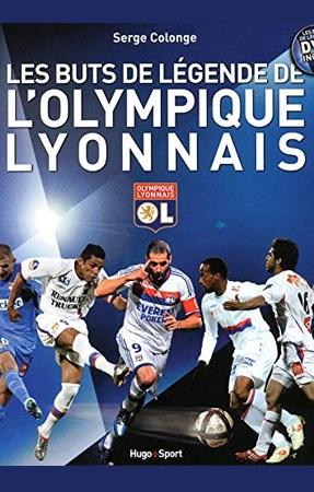 Livre les buts de légende de l'Olympique Lyonnais
