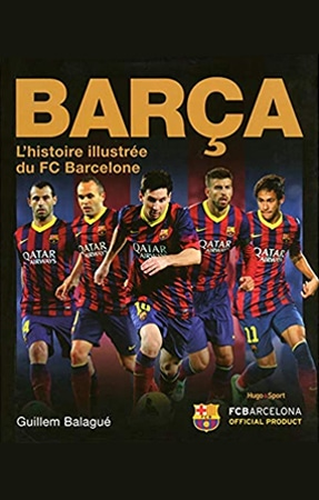 Livre Histoire Illustrée du FC Barcelone