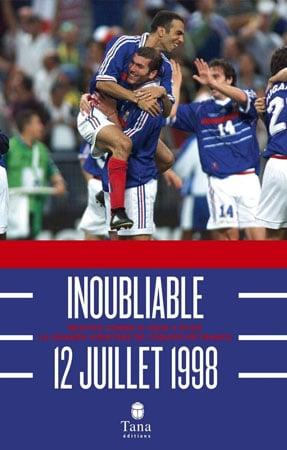 Livre l'inoubliable 12 juillet 1998