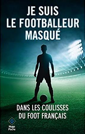 Je suis le footballeur masqué livre