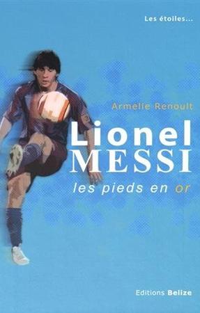 Livre Lionel Messi Les Pieds en Or
