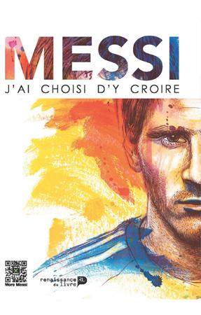 Livre Messi J'ai Choisi d'y Croire
