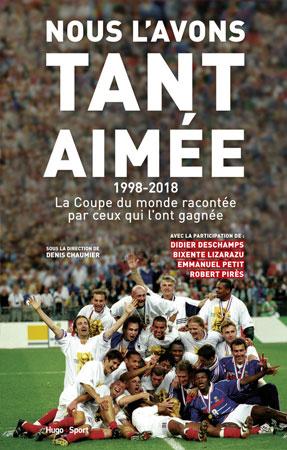 Nous l'avons tant aimé - Coupe du monde 2018 et 1998