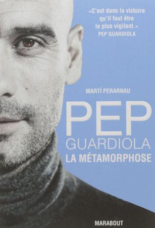 Livre Pep Guardiola La Métamorphose