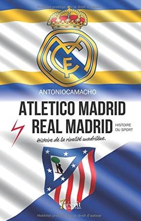 Livre rivalité Atletico Real Madrid