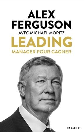 Livre Sir Alex Ferguson Leading Manager Pour Gagner
