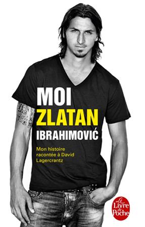 Livre moi Zlatan Ibrahimovic