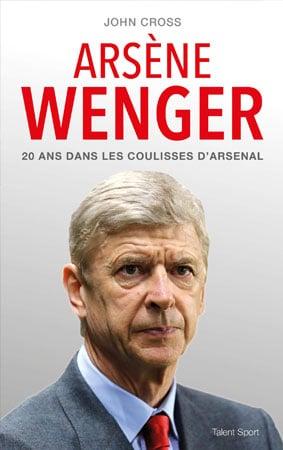 livre 20 ans dans les coulisses d'Arsenal - Arsene Wenger