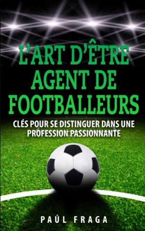 L'art d'être Agent de Footballeurs