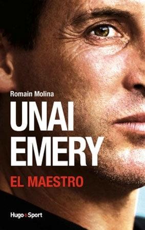 Unai Emery El Maestro