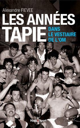 Dans le vestiaire de l'OM, les années Tapie